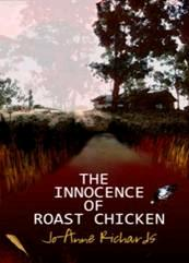 Innocence of Roast Chicken Jo-Anne Richards