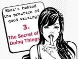 The secrets behind the practice of good writing:3