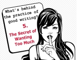 The secrets behind the practice of good writing: 5