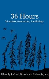 36 Hours, 20 Writers, 4 Countries, 1 Anthology