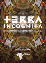 Short Story Day Africa's new anthology Terra Incognita