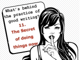The secrets behind the practice of good writing:11