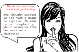 The secrets behind the practice of good writing: If they must think, have them lie about it